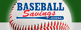 Click to Open Baseball Savings Store