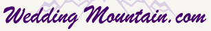 Click to Open WeddingMountain.com Store