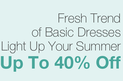 Dresses Light Up Your Summer 40% Off