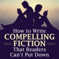 Writers Digest Shop: 76% Off How To Write Compelling Fiction That Readers Can't Put Down