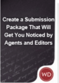 Writers Digest Shop: Create A Submission Package That Will Get You Noticed By Agents And Editors
